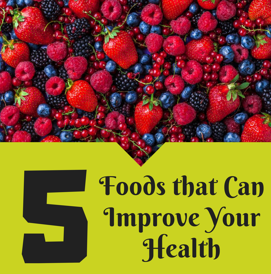 5 Foods that Can Improve Your Health