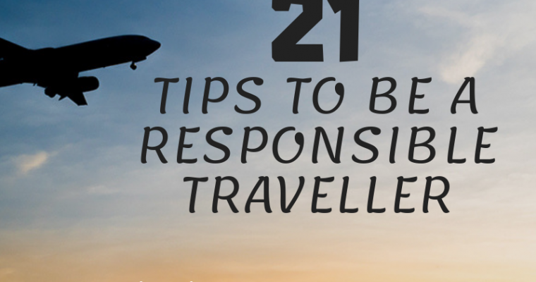 21 Simple Tips to be a Responsible Traveller