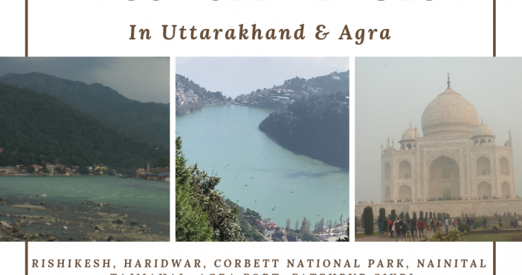 MUST SEE PLACES IN UTTARAKHAND And AGRA