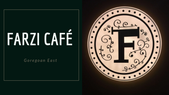 Farzi Cafe  – Goregoan East