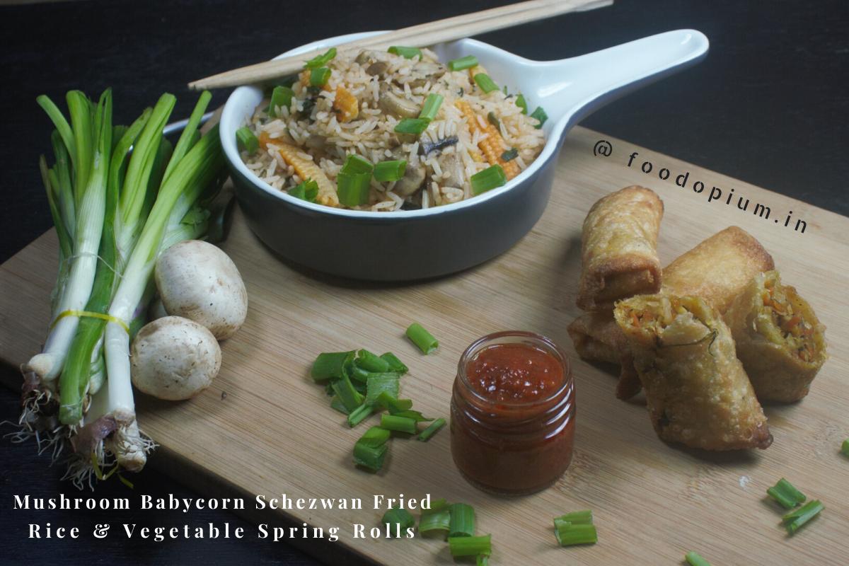 Mushroom Baby Corn Schezwan Fried Rice & Vegetable Spring Rolls