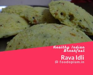 Rava Idli, healthy indian breaKfast
