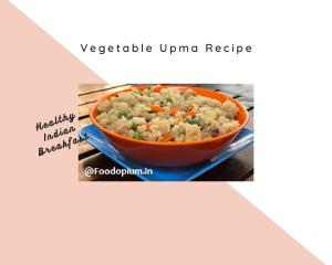 Vegetable Upma Recipe, Healthy Indian Breakfast