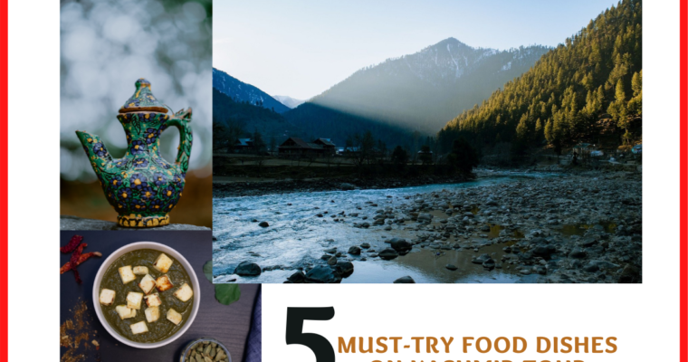 5 Must-try Food Dishes on Kashmir Tour