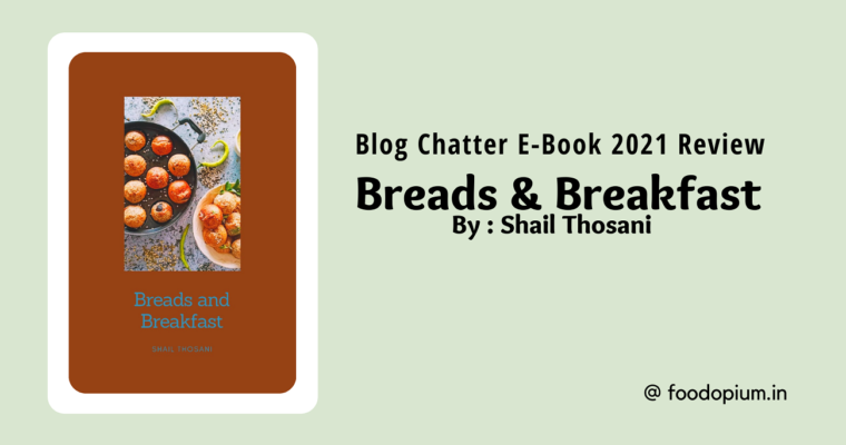 BlogChatter eBook Review : Breads and Breakfast by Shail Thosani